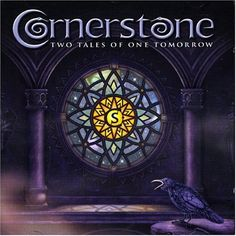 "Cornerstone's 2007 release ""Two Tales Of One Tomorrow"""