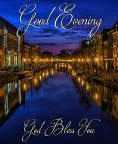 Evening Greetings, Evening Quotes, Good Night Quotes, Great Artists, Blessings, Blessed, Gifs, Image, Gallery