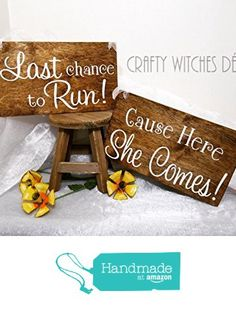 Last Chance to Run Cause Here She Comes Wedding Sign SET, Rustic Wedding Sign, Flower Girl Sign, Here Comes The Bride Wedding Sign, Funny Wedding Sign from Rustic Sugar Creek Co. https://www.amazon.com/dp/B01NCYRF5Y/ref=hnd_sw_r_pi_awdo_31mJyb7C8M4VC #handmadeatamazon