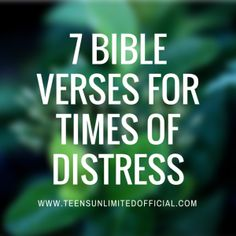7 Bible Verses for times of distress