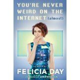 You're never weird on the Internet (almost) / Felicia Day