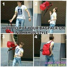 Nickhun 2PM . I just wouldn't try this with my heavy schoolbag but other than that, this is the right way :p