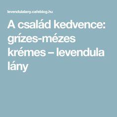 A család kedvence: grízes-mézes krémes – levendula lány