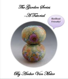 Naos Glass - The Garden Series - Lampwork Tutorial PDF File - How To DIY HotHead Hot Head Torch Friendly by Na0sGlass on Etsy https://www.etsy.com/listing/150286105/naos-glass-the-garden-series-lampwork