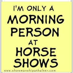 "And we use the term ""Morning person"" very very VERY loosely when referring to me!"