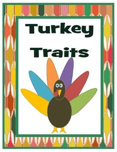 This 11 page packet contains a lesson and activity on character traits. It includes:  A lesson plan  A list of character traits  8 unique turkey character description poems  Turkey character template  Character trait feathers