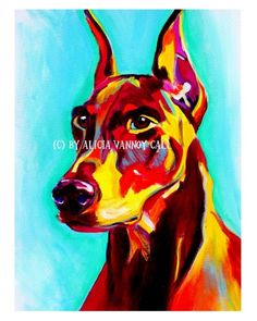 Colorful Pet Portrait Doberman Dog Art Print 8x10 by dawgpainter, $12.00