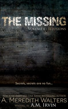 The Missing Volume One - Illusions by A. Meredith Walters #tbe #review @AuthorAMWaltersThe Missing by A. Meredith Walters     Concrete floor… Dirty windows… Impenetrable shadows….  Where am I?  Days bleed into one another and I know that I'm trapped. A p... , Paula , http://thebookenthusiast.net/the-missing-volume-one-illusions-by-a-meredith-walters/ ,  #A.MeredithWalters #A.M.Irvin #NoraGilbert #TheMissing