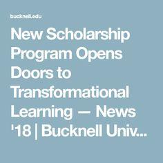 New Scholarship Program Opens Doors to Transformational Learning — News '18 | Bucknell University