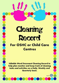 Cleaning and Maintaining a Safe Learning Environment is an important part of the National Quality Standards for OSHC, OOSH, Child Care, and School Aged Care Centres! This is a simple editable document that helps you keep track of daily, weekly, quarterly cleaning tasks!  Great addition to Quality Improvement Plans!