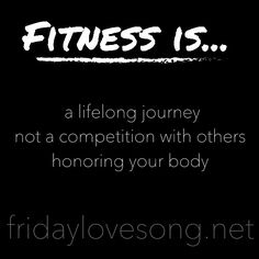 What Fitness Is To Me: reminding myself on days when I need it. What personal fitness is to me.