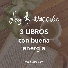 Ley de atracción: 3 Libros con buena energía | Frugalisima Frugal, Girl Boss, Healthy Life, Books To Read, Nostalgia, Spirituality, Infograph, Positivity, Motivation