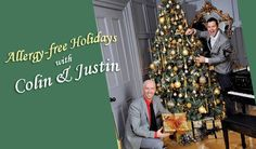 Allergy-Free Holidays with Colin & Justin  Holiday decorating tips that will help keep your allergies at bay.