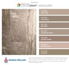 I found these colors with ColorSnap® Visualizer for iPhone by Sherwin-Williams: Sand Trap (SW 6066), Curio Gray (SW 0024), Dry Dock (SW 7502), Threshold Taupe (SW 7501), Dusted Truffle (SW 9083), Sashay Sand (SW 6051), Sawdust (SW 6158).