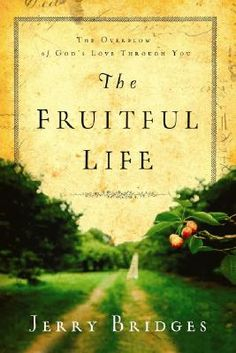 The Fruitful Life by Jerry Bridges