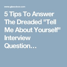 50 most common interview questions glassdoor blog just because 5 tips to answer the dreaded tell me about yourself interview question fandeluxe Choice Image