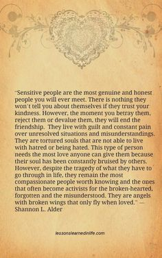Sensitive People are the most genuine and honest people you will ever meet.  Christina Marita.com