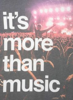More than Music :)