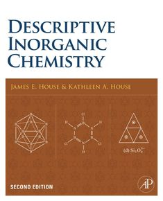 """Read """"Descriptive Inorganic Chemistry"""" by Kathleen A. House available from Rakuten Kobo. Descriptive Inorganic Chemistry, Second Edition, covers the synthesis, reactions, and properties of elements and inorgan. Inorganic Compound, Chemistry Textbook, Nonfiction, Audiobooks, Ebooks, Reading, House, Book Covers, Amsterdam"""