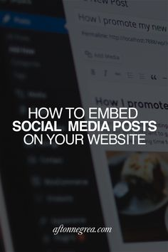 How to Embed Social Media Posts on Your Website