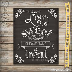 Love is Sweet Please Take a Treat Wedding Sign Printable Chalkboard Poster, Reception Decor Wedding Poster, INSTANT DOWNLOAD Digital File