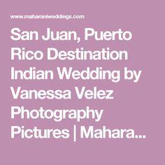 San Juan, Puerto Rico Destination Indian Wedding by Vanessa Velez Photography Pictures | Maharani Weddings