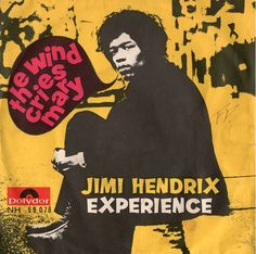 """The Jimi Hendrix Experience, """"The Wind Cries Mary"""" b/w """"Highway Chile"""" (Track 604004) Released: 5 May 1967 Chart Position: #6"""