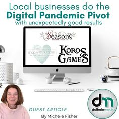 'Local businesses do the Digital Pandemic Pivot with unexpectedly good results.' ARTICLE By Michele Fisher www.dufferinmedia.com www.sarahclarke.biz Online Marketing, Social Media Marketing, Digital Marketing, Influencer Marketing, Fisher, Management, Branding, Business, Brand Management