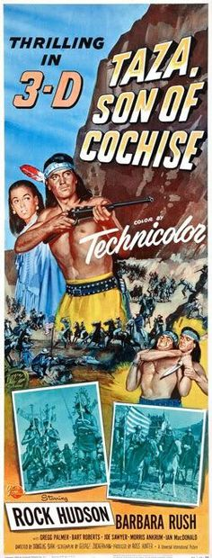 TAZA, SON OF COCHISE (1953) - Shot in 3-D - Rock Hudson - Barbara Rush - Gregg Palmer - Cameo Appearance by Jeff Chandler as 'Cochise' - Directed by Douglas Sirk - Universal-International Pictures - Insert Movie Poster.