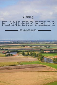 Visiting Flanders Fields - Belgian Battlefields.