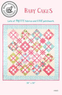 Quick and easy baby quilt pattern -- Baby Cakes by Black Mountain Needleworks.