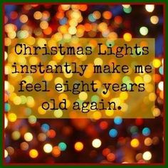 I remember my dad hanging our lights on the tree every year and loving when it was all done and laying on the floor with the lights off looking at the tree....of course with squinted eyes because I said it looked better that way!