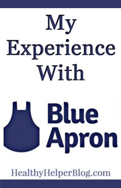 My Experience With Blue Apron • Healthy Helper