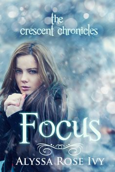 Focus (Crescent Chronicles #2) by Alyssa Rose Ivy, love this mature ya paranormal romance series