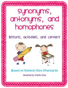 Synonyms, Antonyms, and Homophones bundle! Based on Common Core Standards! This is a 56 page unit bundle that is all about Synonyms, antonyms, and homophones!  It  includes many lessons, whole group activities, centers, so...