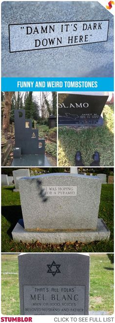 Funny And Weird Tombstones	#fun #funny #humor #weird #hilarious #tombstones #grave #tombstone #graffti #stumblor