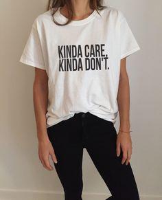 Kinda care, kinda don't Tshirt white Fashion funny slogan womens girls sassy cute gifts tops by Nallashop  Love this cute tshirt, let to like, repin it. Check out to see more cute t-shirts you will love http://funnytee-shirts.tumblr.com/ #cute #tshirt #tshirts #cutetshirt