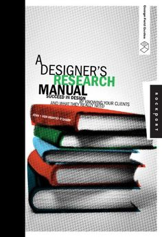 A Designer's Research Manual: Succeed in Design by Knowing Your Clients and What They Really Need (Design Field Guide) by Jennifer Visocky O'Grady http://www.amazon.com/dp/1592535577/ref=cm_sw_r_pi_dp_qw2fwb1A3PW4B