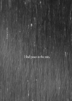 because everything gets so quiet.  Rain...
