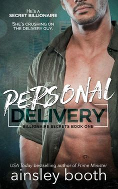 *New Cover Alert* Personal Delivery (Billionaire Secrets Book One) by Ainsley Booth The Secret Book, Having A Crush, Undercover, Romance Books, Billionaire, Book Lists, Book 1, Bestselling Author, Fan Art