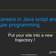 Careers in Java script and Ajax programming Put your site into a new trajectory ! Lets start with some basics first. If Content = HTML, Presentation = C. http://slidehot.com/resources/careers-in-java-script-ajax-java-script-ajax-tutorials-programs-by-learning-catalyst.16191/