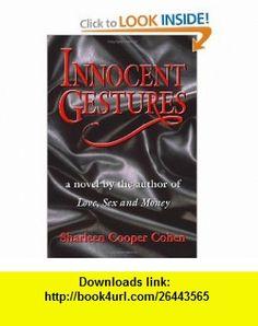 Innocent Gestures (9781553956044) Sharleen Cooper Cohen , ISBN-10: 1553956044  , ISBN-13: 978-1553956044 ,  , tutorials , pdf , ebook , torrent , downloads , rapidshare , filesonic , hotfile , megaupload , fileserve
