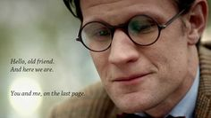 """I love Matt Smith for how he plays The Doctor. Such an old tortured soul in such a young body. But over the course of the years he has managed to change each and every facial expression to reflect the trials and tribulations this character has faced, and every single one of The Doctor's losses are etched into every sad glance and furrowed brow. This still is case in point. And that, friends,  is the mark of a darn good actor who will stand the test of time."" REAL TEARS"