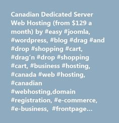 Canadian Dedicated Server Web Hosting (from $129 a month) by #easy #joomla, #wordpress, #blog #drag #and #drop #shopping #cart, #drag'n #drop #shopping #cart, #business #hosting, #canada #web #hosting, #canadian #webhosting,domain #registration, #e-commerce, #e-business, #frontpage #extension, #web #hosting #canada, #web #designe, #web #development, #internet #services, #on-line #marketing, #unix #hosting, #nt #hosting, #corporate #web #hosting, #wpp, #web #presence #provider, #mecca…