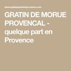 GRATIN DE MORUE PROVENCAL - quelque part en Provence