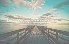 Leos like a partner who is as strong-willed, yet won't try to control them.