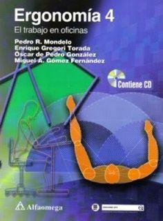 Título: Ergonomía 4: El trabajo en oficinas / Autor: Mondelo, Pedro R. / Año: 2002 / Código: 620.82/M84/t.4