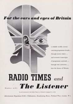 """""""For the eyes and ears of Britain"""" - advert for the BBC 'Radio Times' and 'The Listener"""", 1949  Seen in a design yearbook unfortunately this BBC advert doesn't show a designer! Shame really - it is quite Abram Games in style and indeed has some echoes of the Festival of Britain logo that he'd design in 1951/2."""