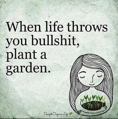 52 Ideas garden quotes funny wisdom for 2019 Great Quotes, Quotes To Live By, Me Quotes, Motivational Quotes, Funny Quotes, Inspirational Quotes, Plants Quotes, Quotes About Plants, Quotes Thoughts