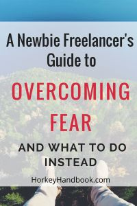 How to overcome fear as a freelancer and a writer